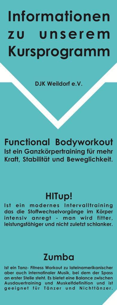 Functional Bodyworkout ist ein effektives Ganzkörpertraining für mehr Kraft, Stabilität und Beweglichkeit!  HIITup! ist ein modernes Intervalltraining das die Stoffwechselvorgänge im Körper intensiv anregt – man wird fitter, leistungsfähiger und nicht zuletzt schlanker!  Zumba ist ein Tanz- Fitness Workout zu lateinamerikanischer aber auch internationaler Musik, bei dem der Spaß an erster Stelle steht. Es bietet eine Balance zwischen Ausdauertraining und Muskeldefiniton und ist geeignet für Tänzer und Nichttänzer!